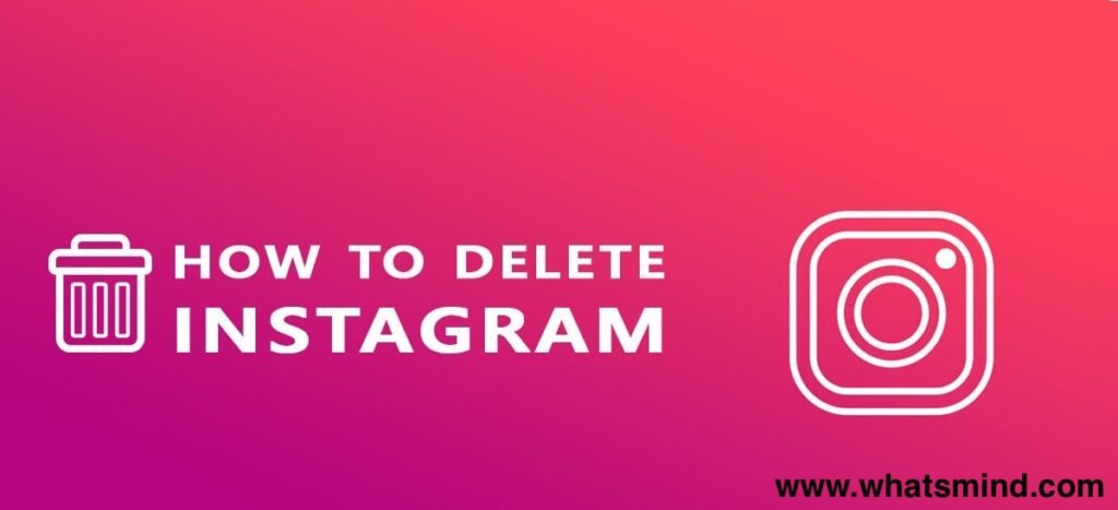 How to deactivate Instagram? The way you can completely delete your Instagram accounts?