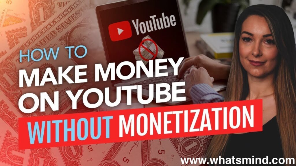 How to earn money from YouTube without AdSense?